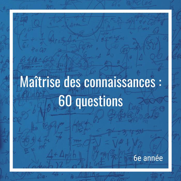 Maîtrise des connaissances: 60 questions