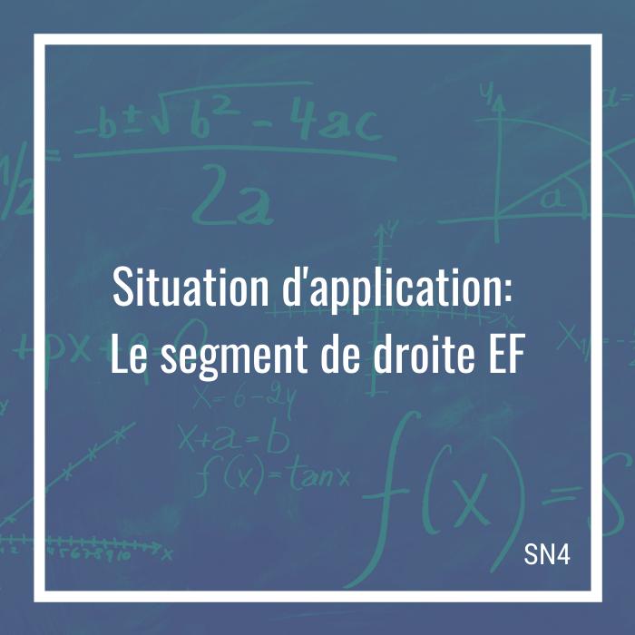 Situation d'application: Le segment de droite EF