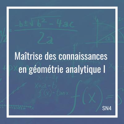 Maîtrise des connaissances en géométrie analytique I
