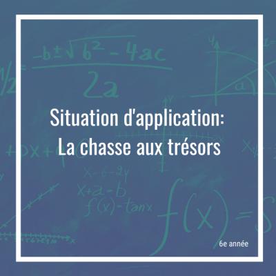 Situation d'application: La chasse aux trésors - 6e année | Math à distance