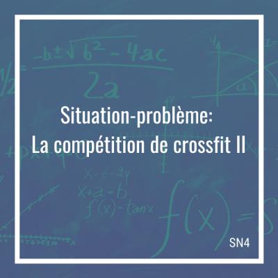 Situation-problème: La compétition de crossfit II - 4e secondaire   Math à distance