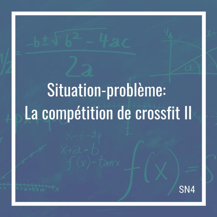 Situation-problème: La compétition de crossfit II - 4e secondaire | Math à distance