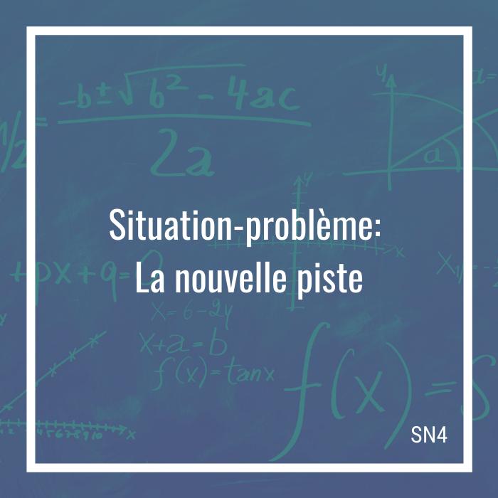 Situation-problème: La nouvelle piste - 4e secondaire | Math à distance