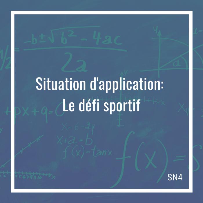 Situation d'application: Le défi sportif - 4e secondaire | Math à distance