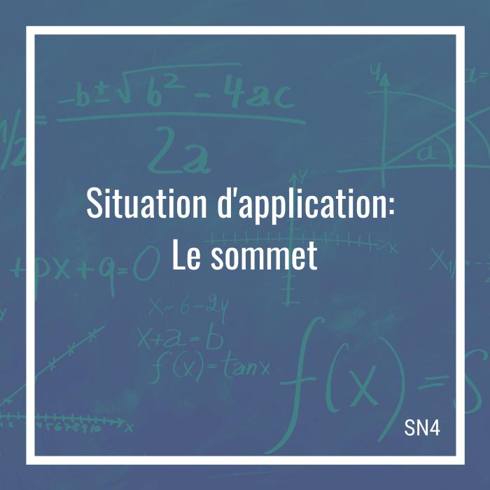 Situation d'application: Le sommet - 4e secondaire | Math à distance