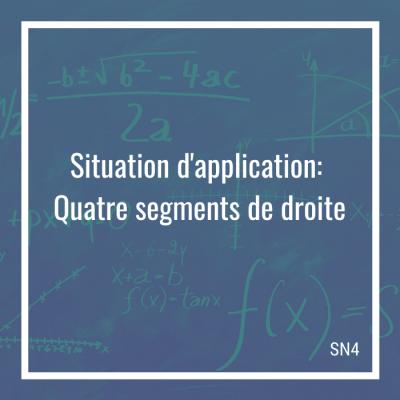 Situation d'application: Quatre segments de droite - 4e secondaire | Math à distance