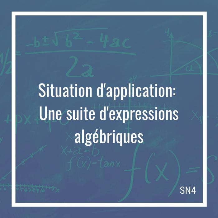 Situation d'application: Une suite d'expressions algébriques - 4e secondaire   Math à distance