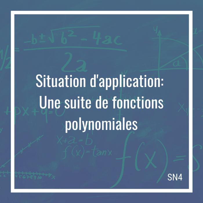 Situation d'application: Une suite de fonction de fonctions polynomiales - 4e secondaire | Math à distance
