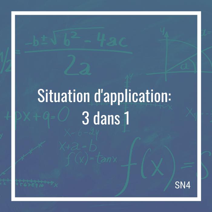 Situation d'application: 3 dans 1