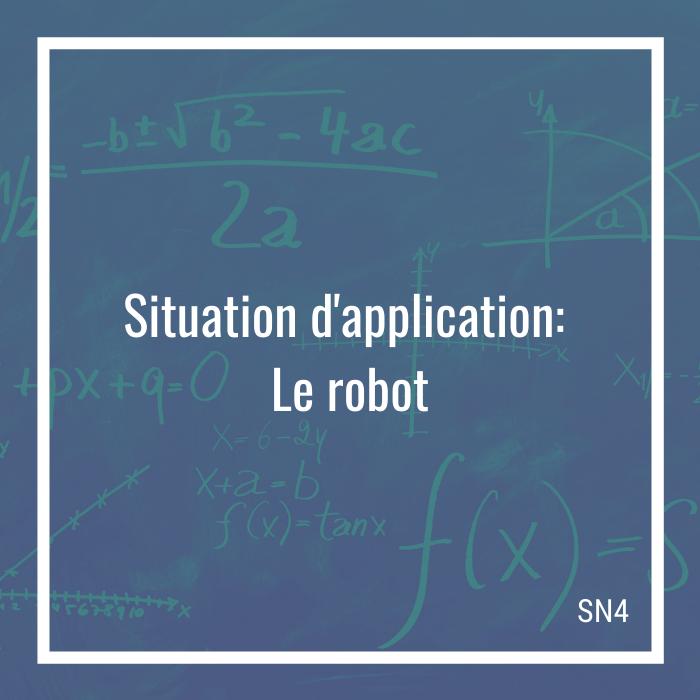 Situation d'application: Le robot - 4e secondaire | Math à distance