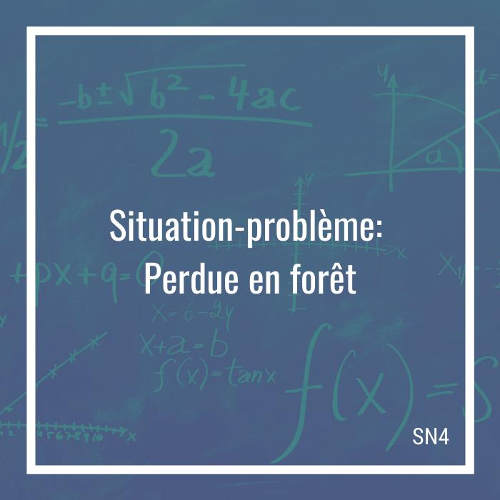 Situation-problème: Perdue en forêt - 4e secondaire   Math à distance
