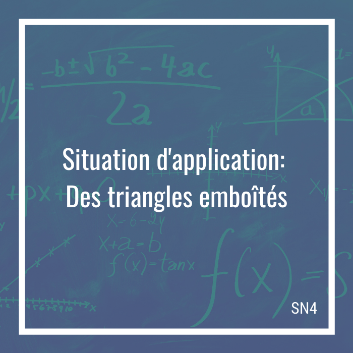 Situation d'application: Des triangles emboîtés - 4e secondaire | Math à distance